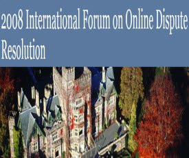 2008 Forum on ODR: Envisioning the Future of Online Dispute Resolution