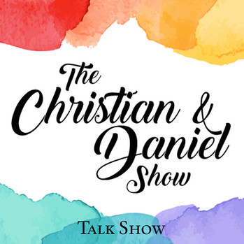 The Christian & Daniel Show