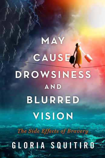 Boo Cover for May Cause Drowsinss and Blurred Vison: The Side Effects of Bravery, a New Book by Gloria Squitiro.