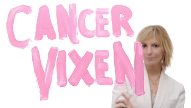 """""""Cancer Vixen"""""""