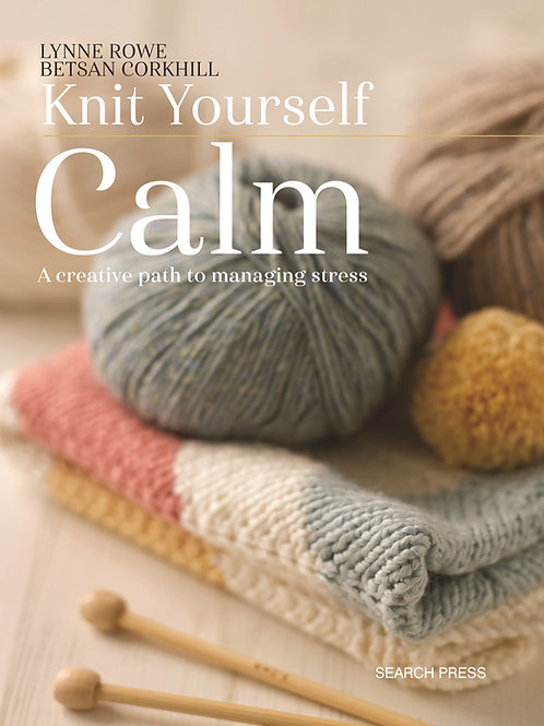 Book - Knit Yourself Calm by Lynne Rowe