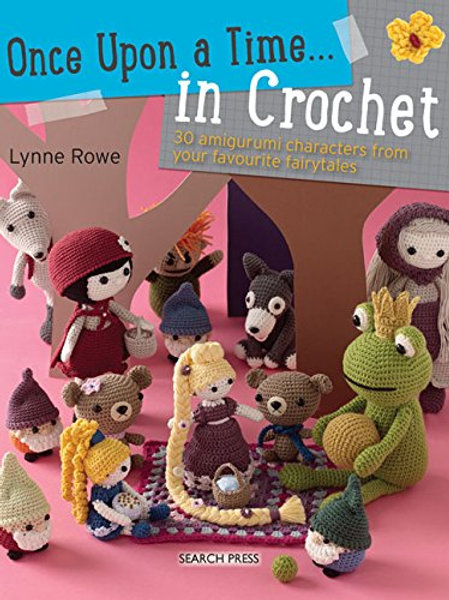 Book - Once Upon a Time in Crochet by Lynne Rowe