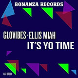 Glovibes & Ellis Miah - It's Yo Time (Ju