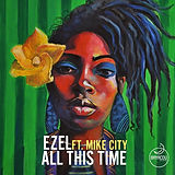 Ezel_ft._Mike_City_–_All_This_Time_-_Bay