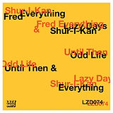 Shur-I-Kan & Fred Everything  Odd Life.j
