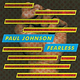 Paul Johnson - Fearless -Daz-I-Kue.jpg