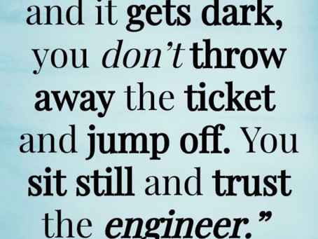 You Are the Engineer of Your Life...Hope, Faith & Courage Fuel the Train.
