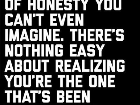 Honesty Starts With You, So Let's Be Honest...Brutally Honest