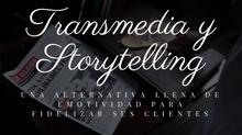 Transmedia y Storytelling