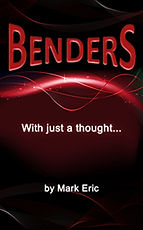 Benders by Mark Eric - Now Available on iTunes, Amazon, Barnes & Noble, Google Play, and kobo