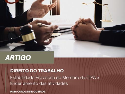 Estabilidade Provisória de Membro da CIPA x Encerramento das atividades