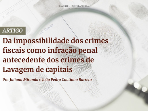 Impossibilidade dos crimes fiscais como infração penal antecedente dos crimes de Lavagem de capitais