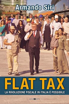Flat Tax - la rivoluzione fiscale in Italia è possibile