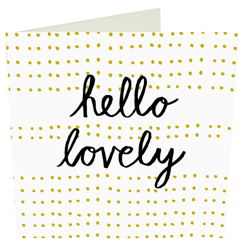 Hello Lovely Card - by Caroline Gardner
