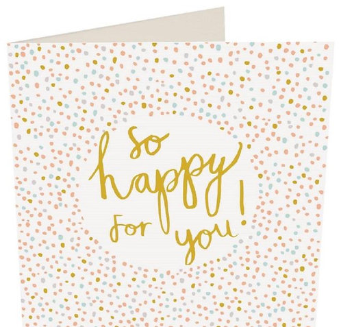 So Happy For You Card By Caroline Gardner