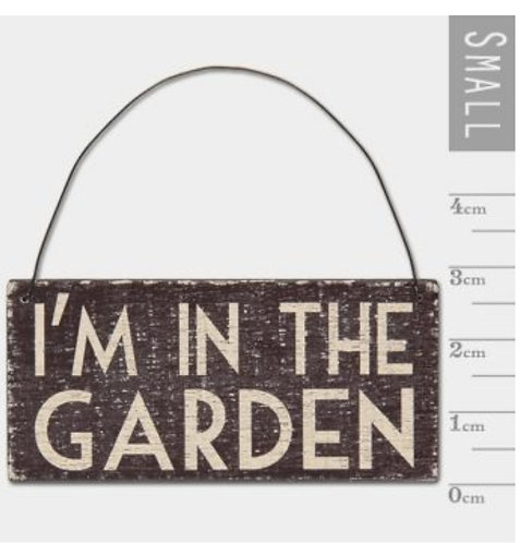 East of India Black Hanging Sign- I'm in the Garden