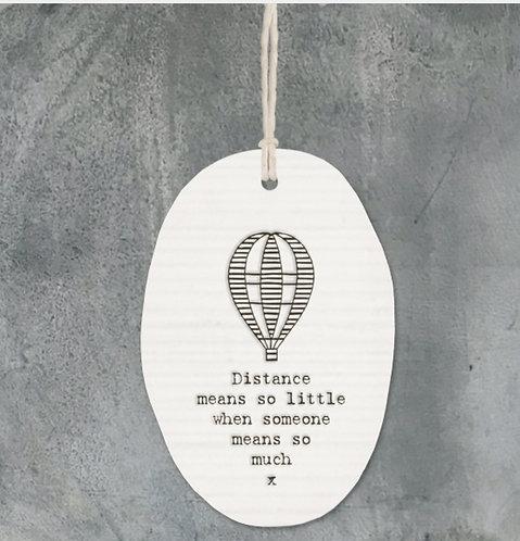 Porcelain hanger Balloon- Distance means so little.