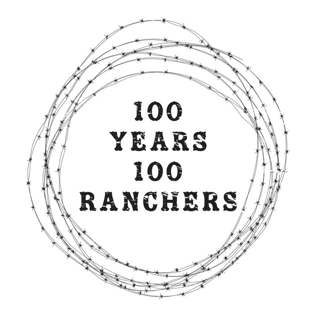 100 Years 100 Ranchers