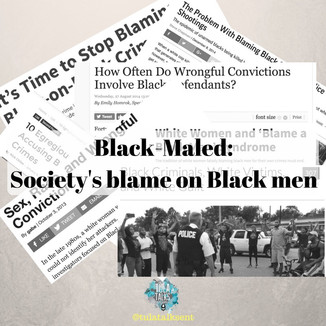 Black-Maled: Society's blame on Black men
