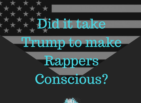 2016 Election Made your Fav Rapper Conscious?