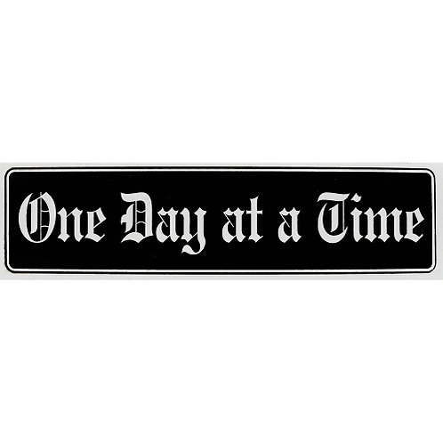 One Day At A Time (Bumper Sticker)