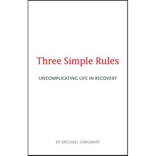 Three Simple Rules: Uncomplicating Life in Recovery