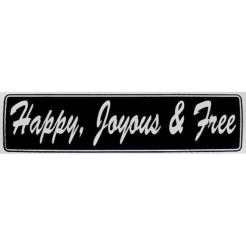 Happy Joyous & Free (Bumper Sticker)