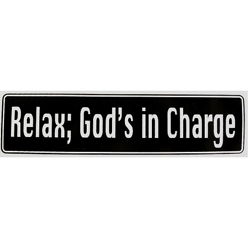 Relax; God's in Charge (Bumper Sticker)