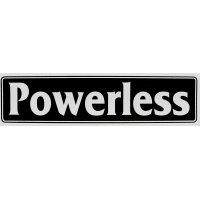 Powerless (Bumper Sticker)