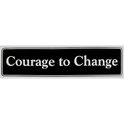 Courage To Change (Bumper Sticker)