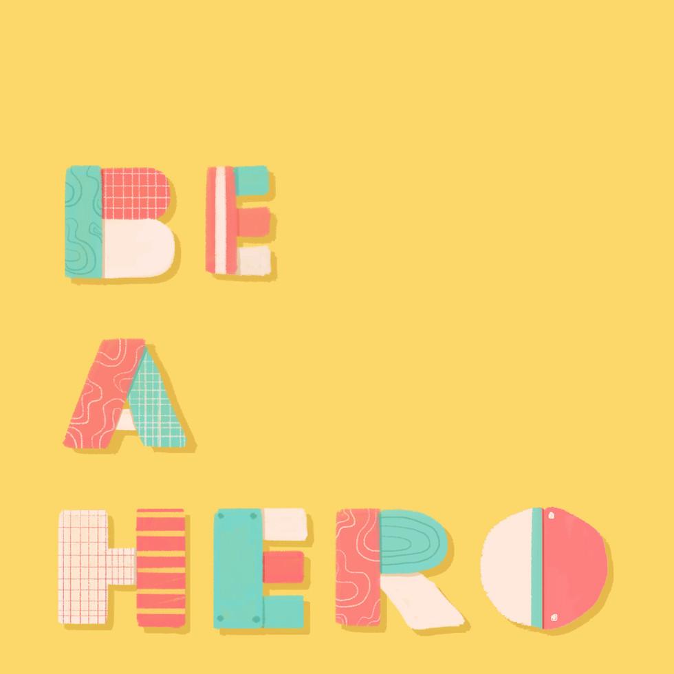 be a hero.jpg
