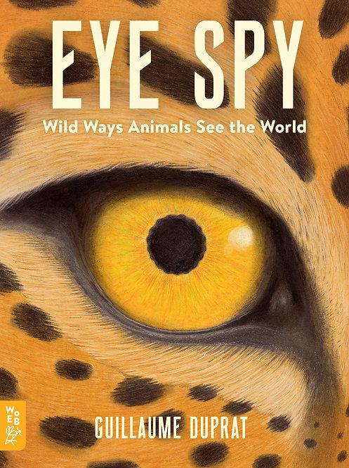 Eye Spy - Wild Ways Animals See The World Book