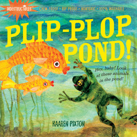 Plip-Plop Pond! - Indestructibles