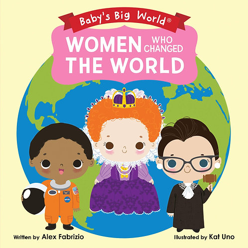 Women Who Changed The World (Baby's Big World) Book