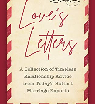 Advice from the Best, A Look into New Book: Love's Letters