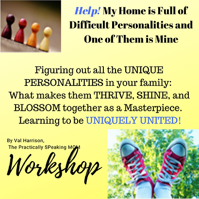 Help! My Home is Full of Difficult Personalities and One of them is Mine! worshop