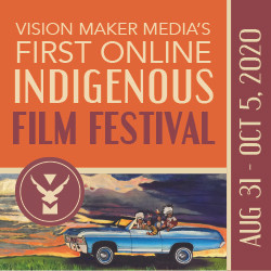 First Online Indigeous Film Festival - August 31 - October 5, 2020