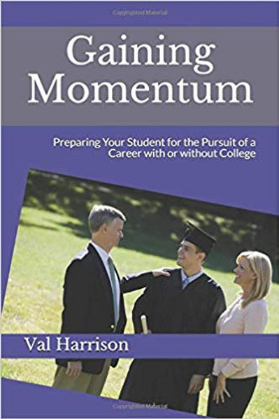 Gaining Momentum: Preparing Your Student for the Pursuit of a Career with or wit
