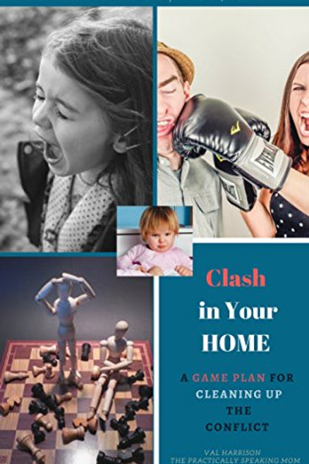 Clash in Your Home: A Game Plan for Cleaning Up the Conflict (Our Family God's M