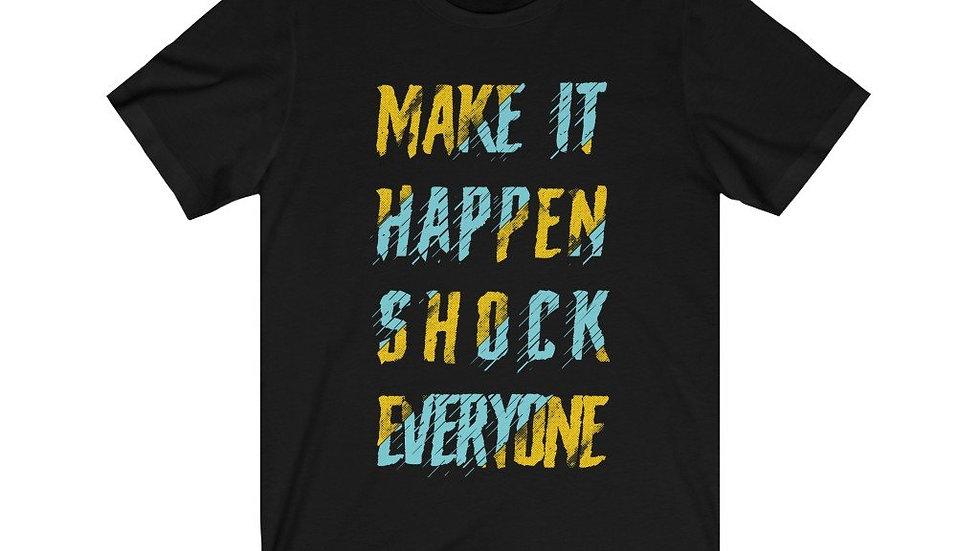 Make It Happen Shock Everyone