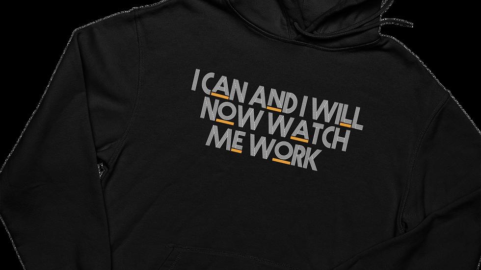 Watch Me Work - Hoodie