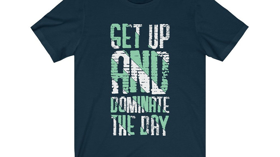 Get Up and Dominate the Day