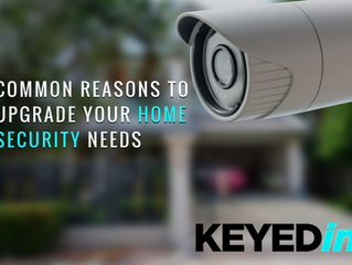 5 Common Reasons to Upgrade Your Home Security Needs