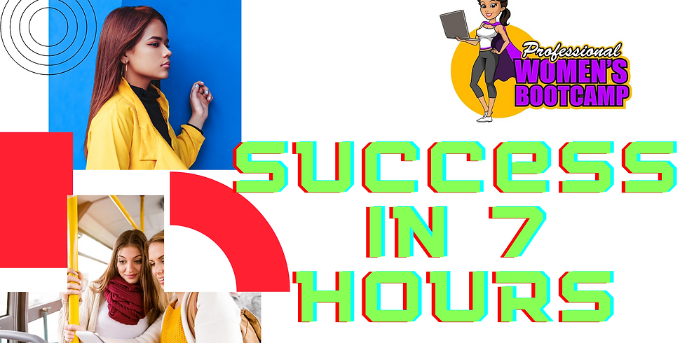 Professional Women - Success in 7 Hours - Info Session