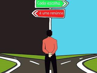 A renúncia mora dentro de toda escolha