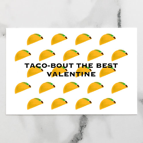 Taco-bout the Best Valentine