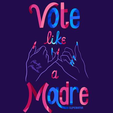 Vote Like a Madre.jpg