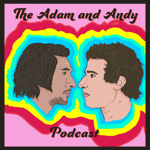 The Adam and Andy Podcast