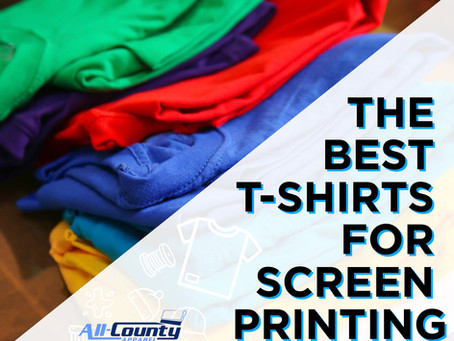 THE BEST T-SHIRTS FOR SCREEN PRINTING