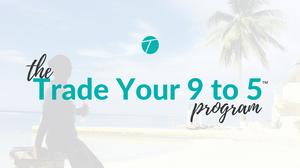 Tela Holcomb's Trade Your 9 to 5 Program